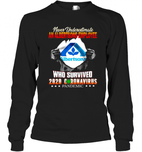Blood Insides Never Underestimate An Albertsons Employee Who Survived 2020 Coronavirus Pandemic T-Shirt Long Sleeved T-shirt