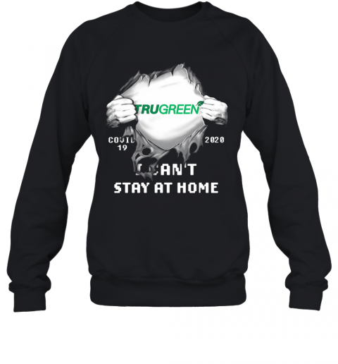 Blood Insides Trugreen Covid 19 2020 I Can'T Stay At Home T-Shirt Unisex Sweatshirt
