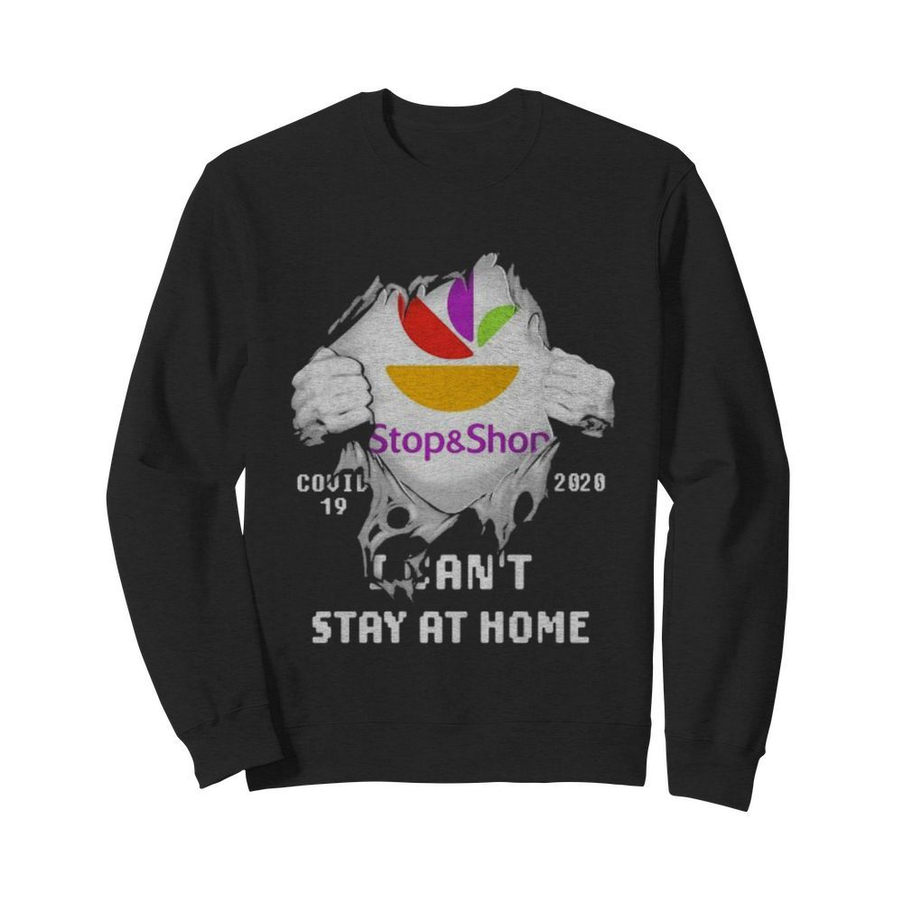 Blood insides stop and shop logo covid-19 2020 i can't stay at home  Unisex Sweatshirt