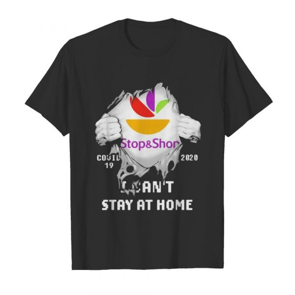 Blood insides stop and shop logo covid-19 2020 i can't stay at home shirt