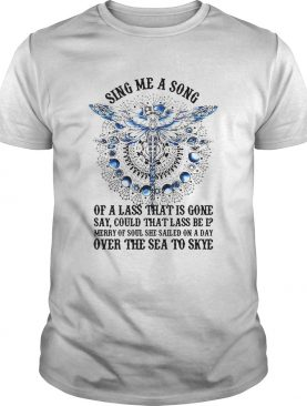 Dragon sing me a song of a lass that is gone say could that lass be i shirt