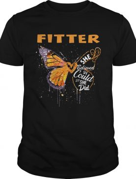 Fitter Butterfly She Believed She Could So She Did shirt