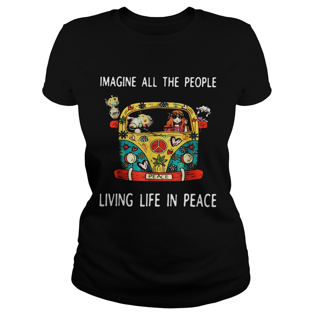 Hippie imagine all the people living life in peace  Classic Ladies