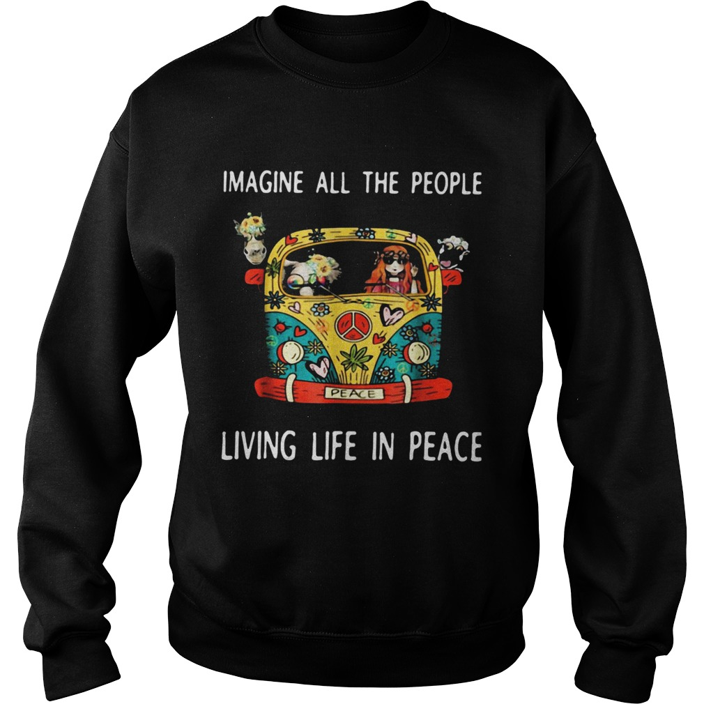 Hippie imagine all the people living life in peace  Sweatshirt