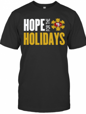 Hope For The Holidays San Francisco 49Ers 2020 T-Shirt