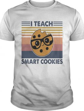 I Teach Smart Cookies Vitage Retro shirt