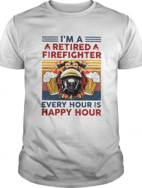 Im A Retired Firefighter Every Hour Is Happy Hour Vintage Retro shirt
