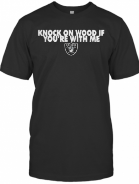 Knock On Wood If You'Re With Me Football T-Shirt