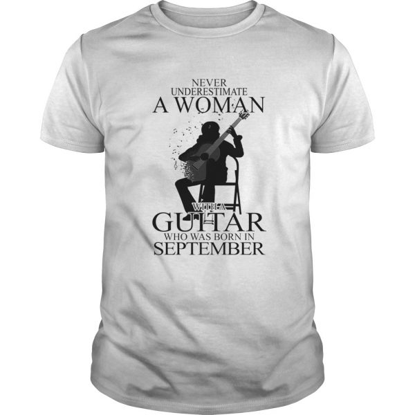 Never underestimate a woman with a guitar who was born in september shirt