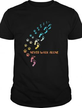 Paws person and dog never walk alone shirt
