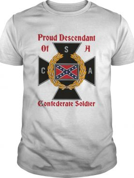 Proud descendant of a confederate soldier shirt