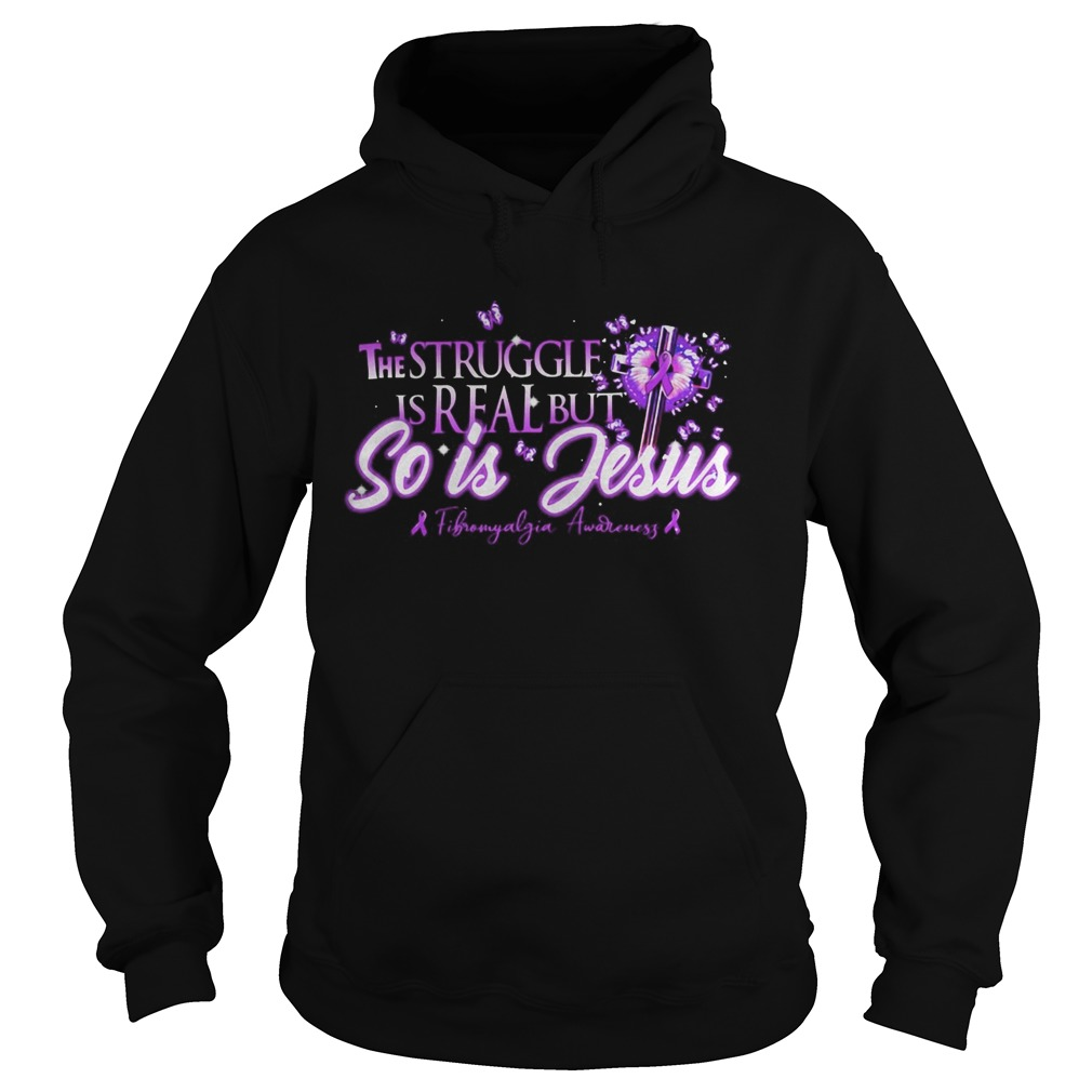 The Struggle Is Real But So Is Jesus Butterfly Cross Flower Purple  Hoodie