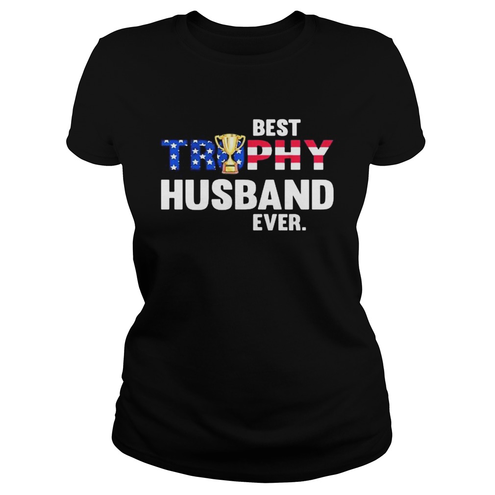 BEST TROPHY HUSBAND EVER CUP AMERICAN FLAG Classic Ladies