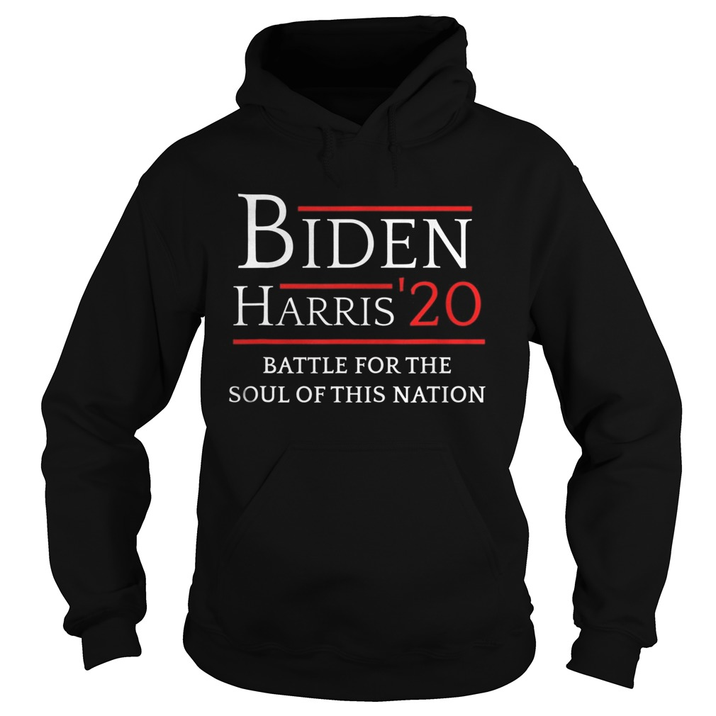 Biden Harris Battle For The Soul Of This Nation Vote 2020 Hoodie