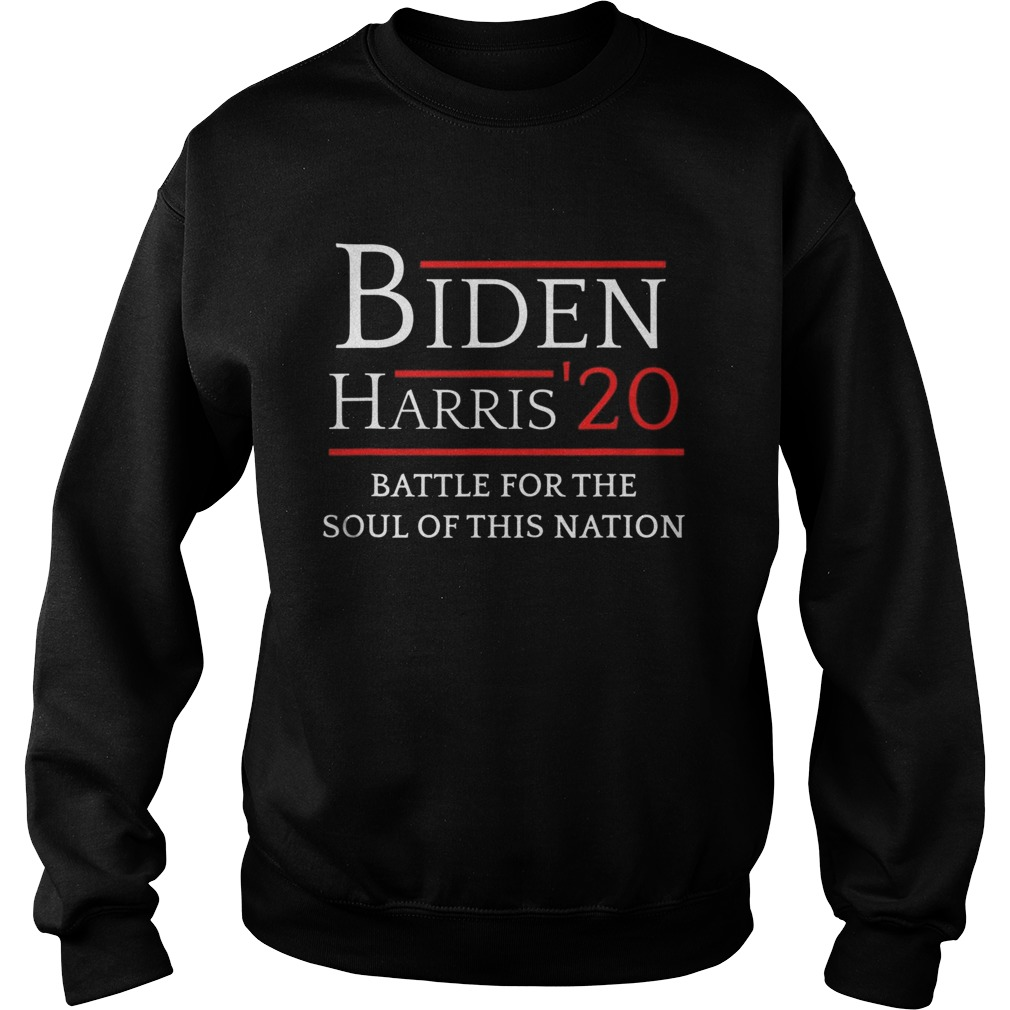 Biden Harris Battle For The Soul Of This Nation Vote 2020 Sweatshirt