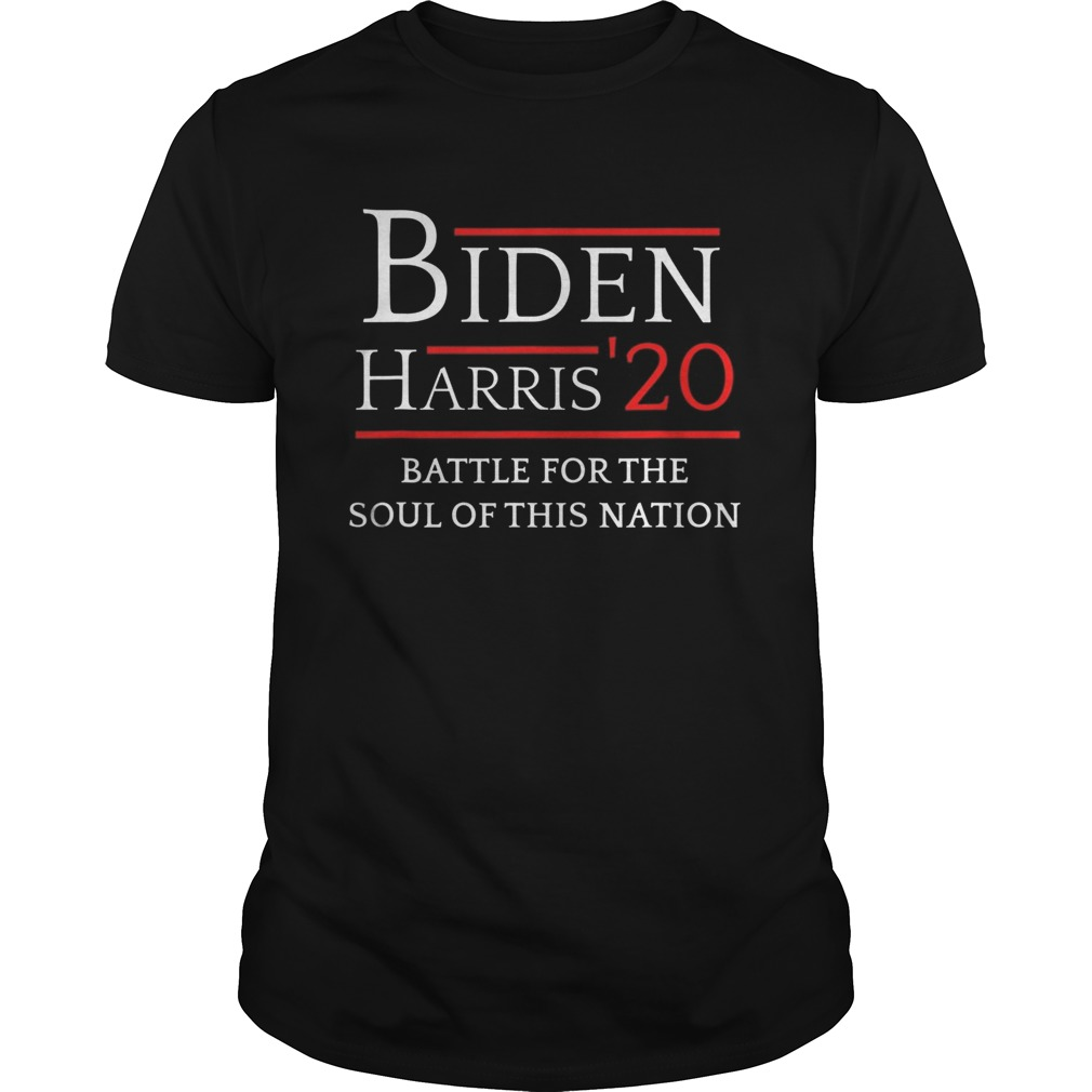 Biden Harris Battle For The Soul Of This Nation Vote 2020 Unisex