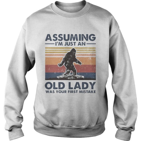 Bigfoot Assuming Im Just An Old Lady Was Your First Mistake Vintage  Sweatshirt