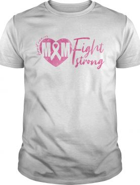 Breast Cancer MM Fight Strong shirt