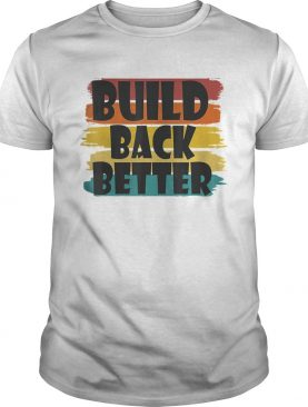 Build Back Better America Our CountryBidden Harris 2020 shirt