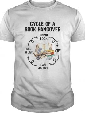 Cycle Of A Book Hangover Finish Book Cry Start New Book shirt