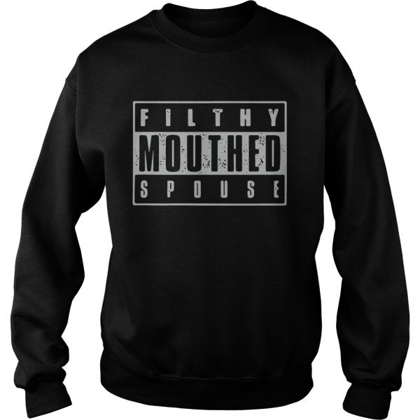 Filthy Mouthed Spouse  Sweatshirt