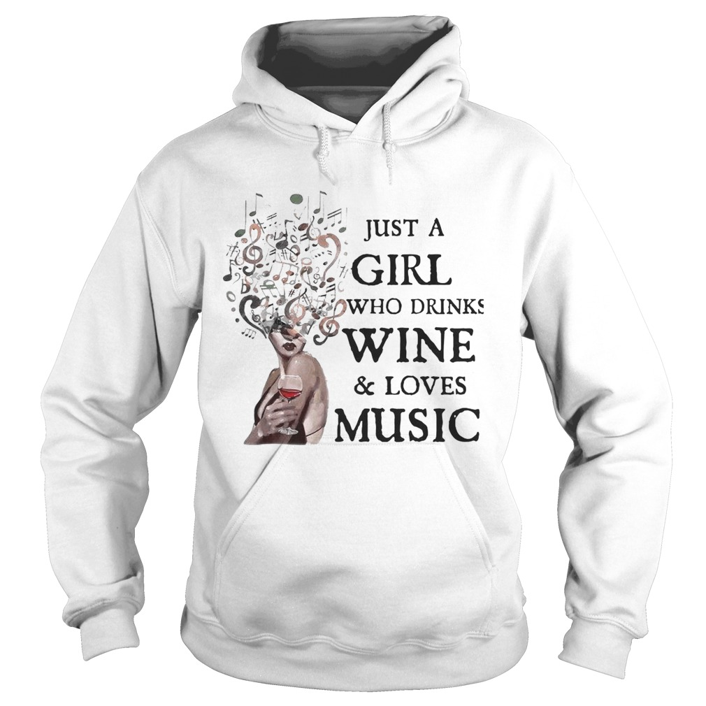 Just A Girl Who Drinks Wine And Loves Music Hoodie