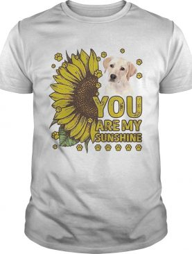 Labrador Retriever You Are My Sunshine shirt