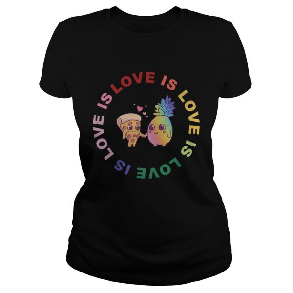 Love is love pineapple and pizza  Classic Ladies