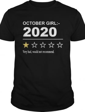 October girl 2020 very bad would not recommend stars shirt