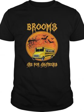 Shool Bus Brooms are for amateurs Halloween shirt