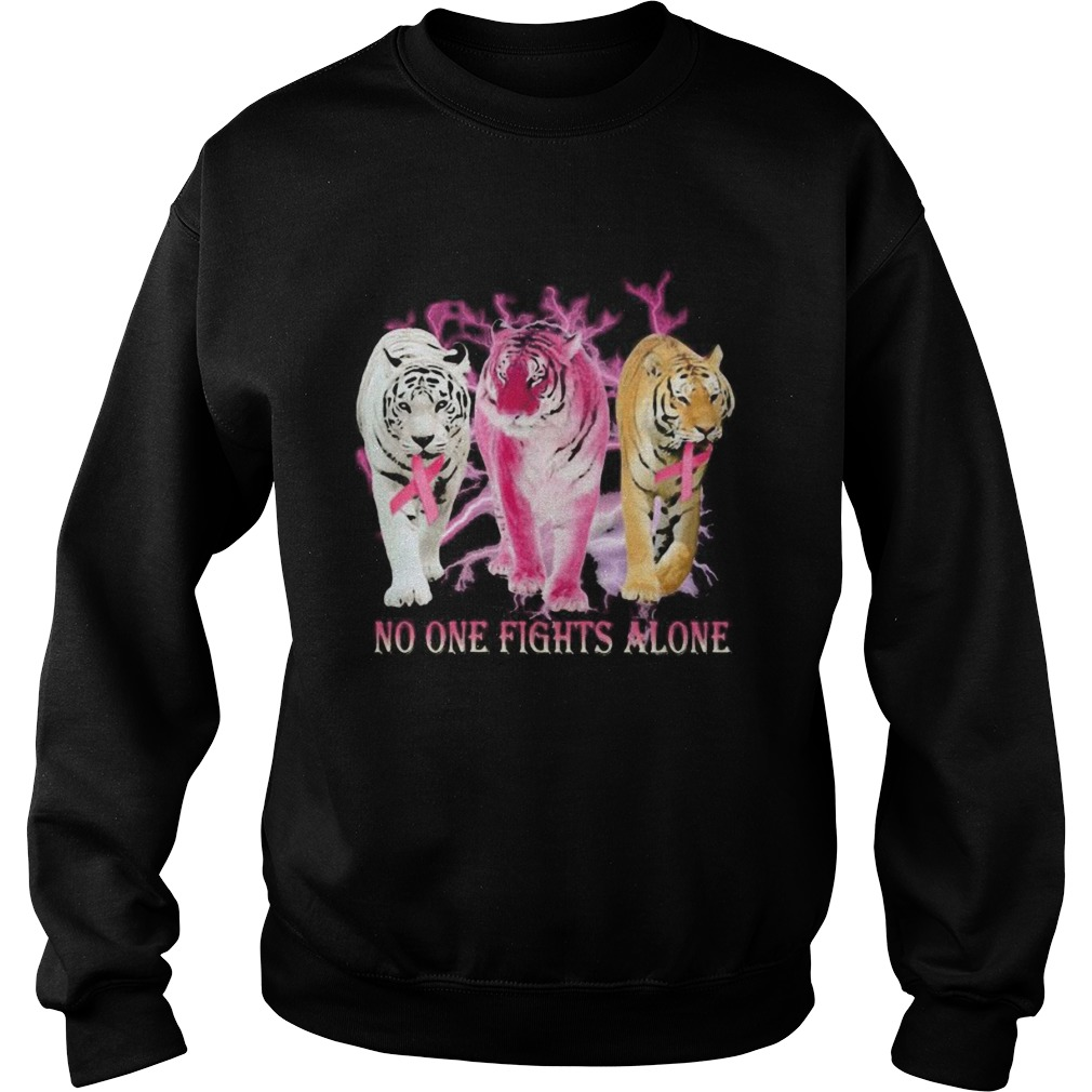 Tigers no one fights alone cancer awareness Sweatshirt