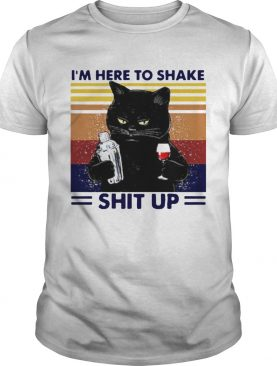 Black Cat Im Here To Shake Shit Up Vintage shirt