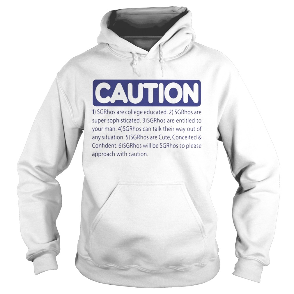 Caution srghos are college educated super sophisticated Hoodie