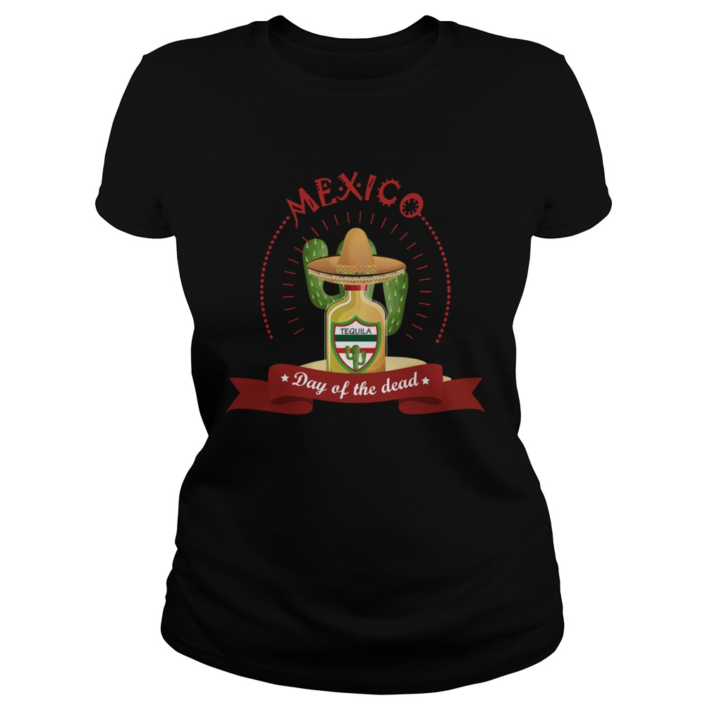 Day Of The Dead Tequila Mexican Holiday Classic Ladies