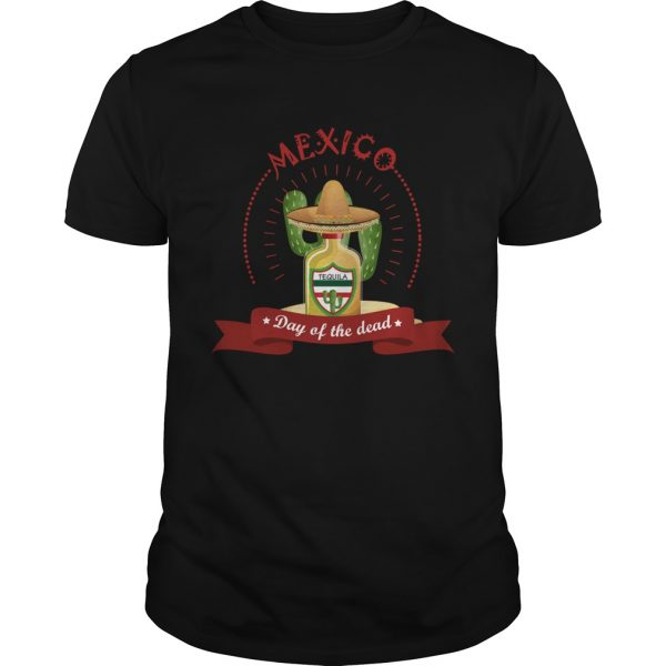 Day Of The Dead Tequila Mexican Holiday  Unisex