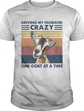 Driving My Husband Crazy One Goat At A Time Vintage shirt