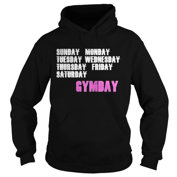 Everyday is Gymday  Hoodie
