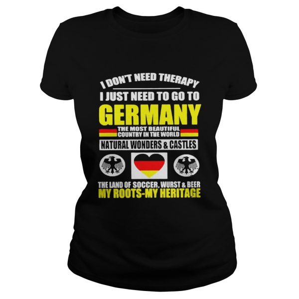 I Dont Need Therapy I Just Need To Go To Germany The Most Beautiful Country In The World  Classic Ladies