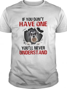 If You Dont Have One Youll Never Understand shirt