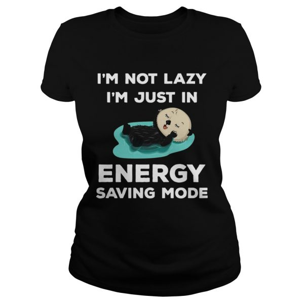 Im Not Lazy Im Just In Energy Saving Mode  Classic Ladies