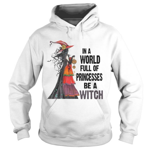 In A World Princesses Be A Witch  Hoodie