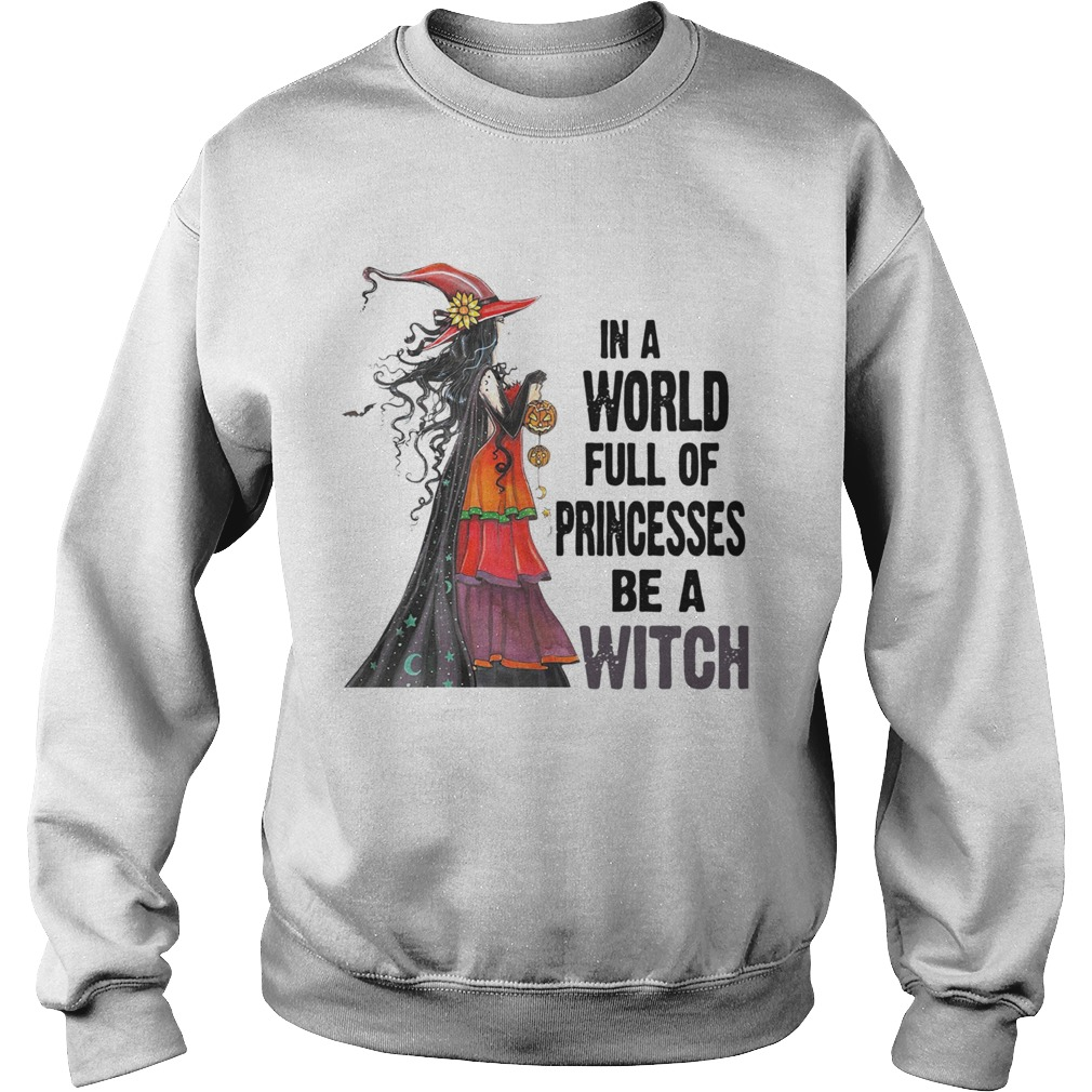 In A World Princesses Be A Witch Sweatshirt