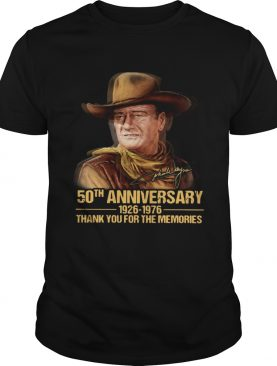 John Wayne 50th Anniversary 1926 1976 Thank You For The Memories Signature shirt