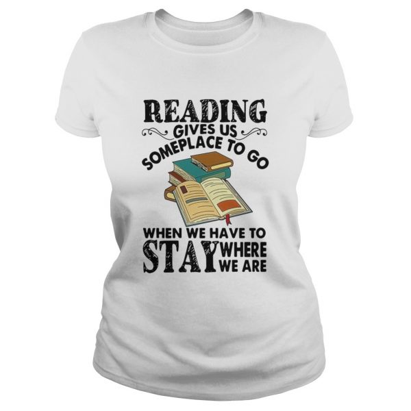 Reading Gives Us Someplace To Go When We Have To Stay Where We Are  Classic Ladies
