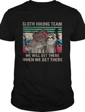 Sloth Hiking Team We Will Get There When We Get There Vintage Retro shirt