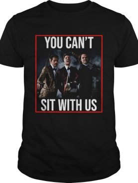 Supernatural You Cant Sit With Us shirt