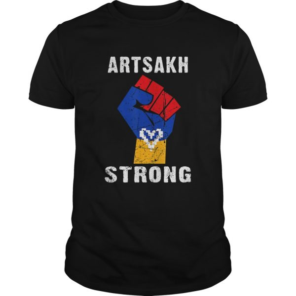 Artsakh Strong Artsakh is Armenia  Unisex