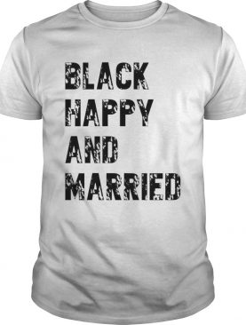 Black happy and Married shirt