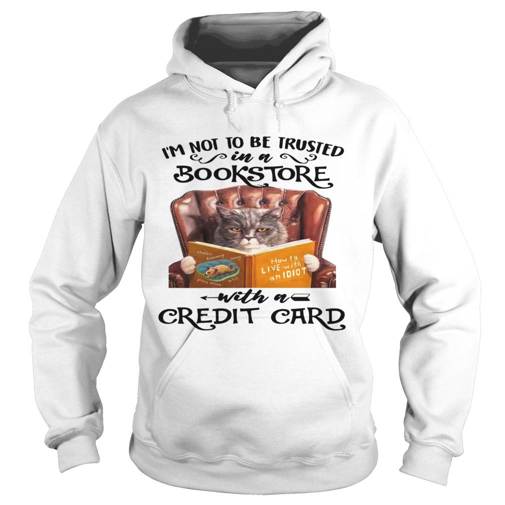 Cat Im Not To Be Trusted In A Bookstore With A Credit Card Hoodie