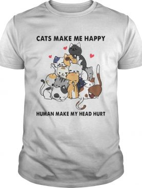 Cats heart make me happy human make my head hurt shirt